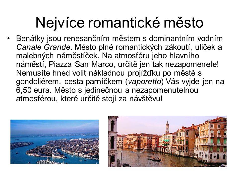 Nejvíce romantické město Benátky jsou renesančním městem s dominantním vodním Canale Grande. Město plné romantických zákoutí, uliček a malebných náměs