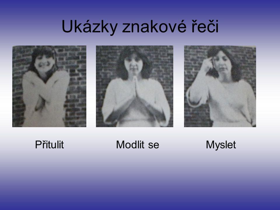 Ukázky znakové řeči Přitulit Modlit se Myslet