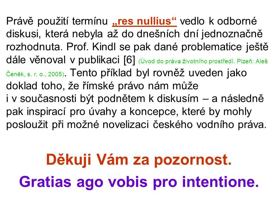 """Právě použití termínu """"res nullius"""" vedlo k odborné diskusi, která nebyla až do dnešních dní jednoznačně rozhodnuta. Prof. Kindl se pak dané problemat"""