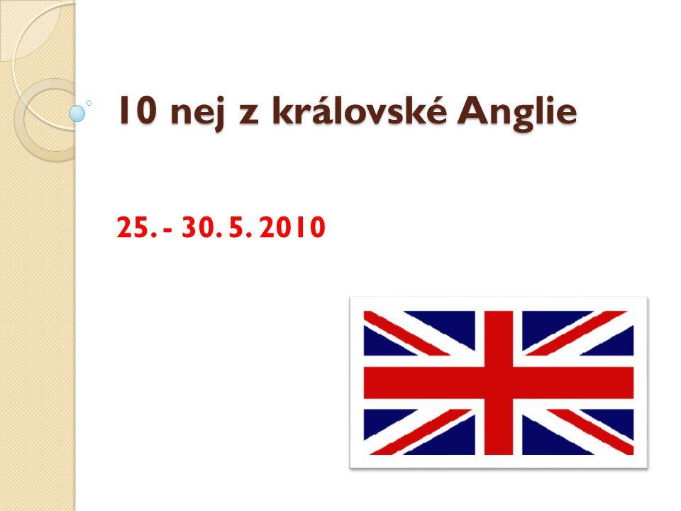 10 nej z královské Anglie 25. - 30. 5. 2010