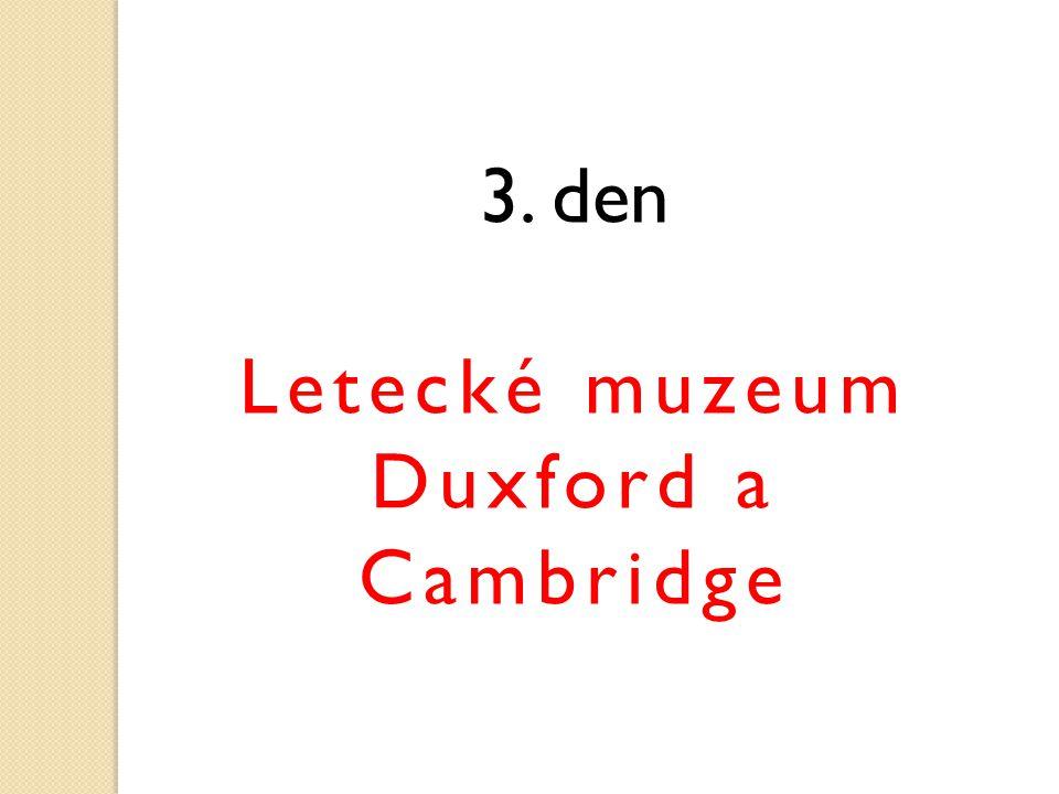 3. den Letecké muzeum Duxford a Cambridge