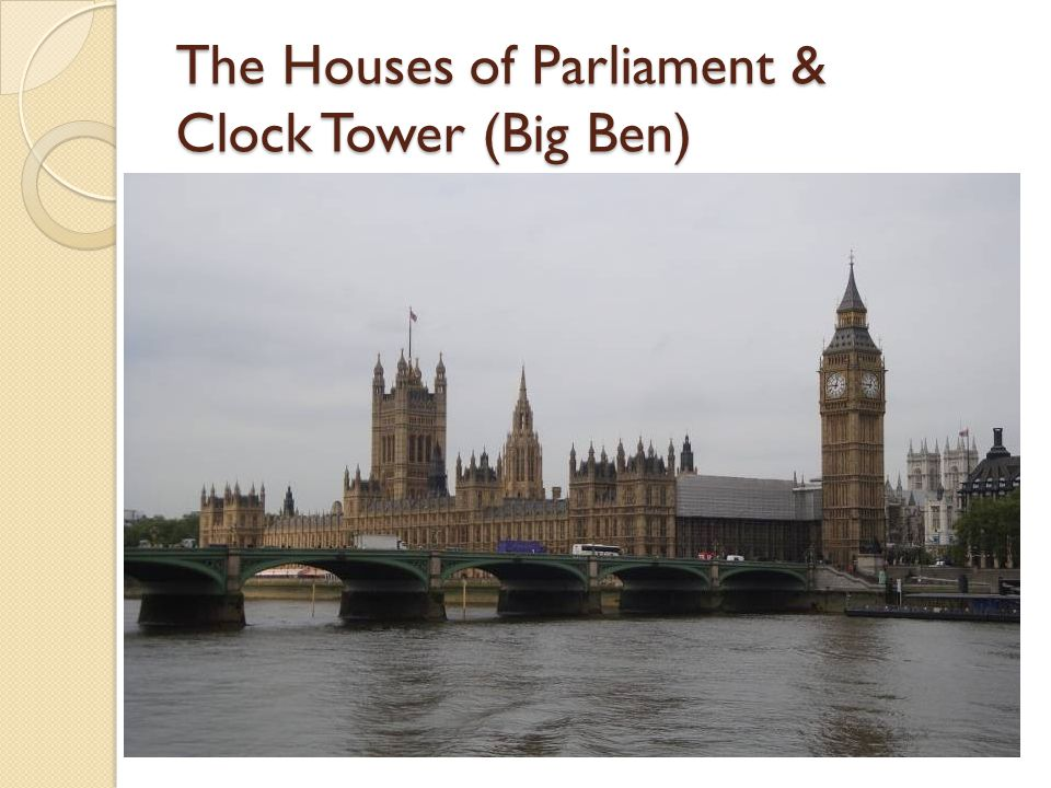 The Houses of Parliament & Clock Tower (Big Ben)