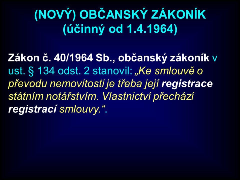 (NOVÝ) OBČANSKÝ ZÁKONÍK (účinný od 1.4.1964) Zákon č.