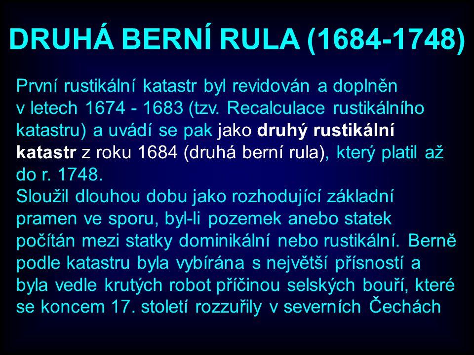 První rustikální katastr byl revidován a doplněn v letech 1674 - 1683 (tzv.