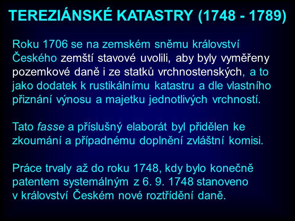 Roku 1706 se na zemském sněmu království Českého zemští stavové uvolili, aby byly vyměřeny pozemkové daně i ze statků vrchnostenských, a to jako dodatek k rustikálnímu katastru a dle vlastního přiznání výnosu a majetku jednotlivých vrchností.