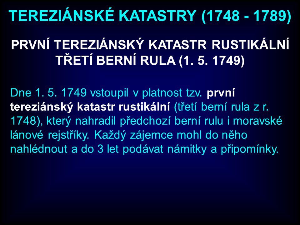 PRVNÍ TEREZIÁNSKÝ KATASTR RUSTIKÁLNÍ TŘETÍ BERNÍ RULA (1.