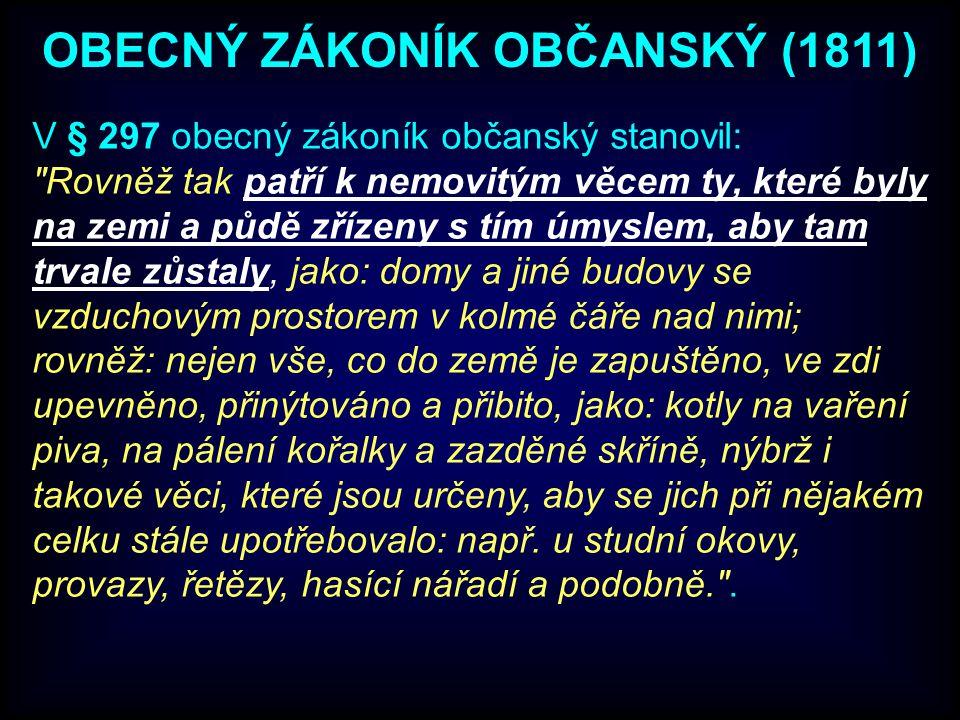 V § 297 obecný zákoník občanský stanovil: