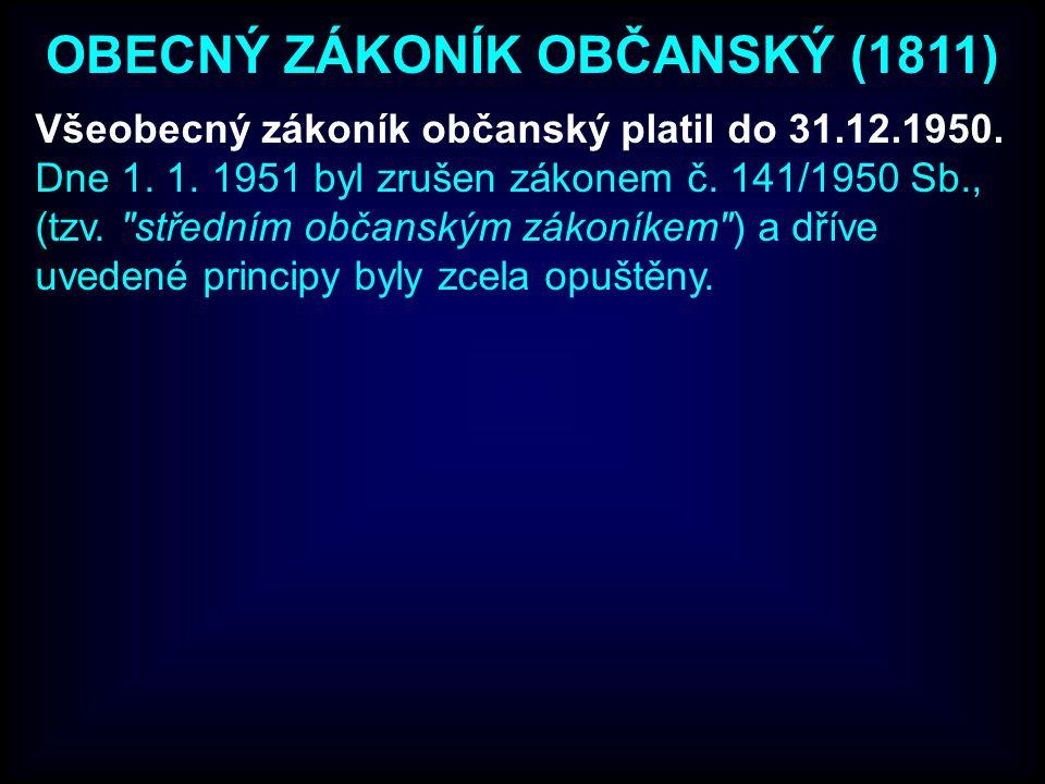 Všeobecný zákoník občanský platil do 31.12.1950.Dne 1.