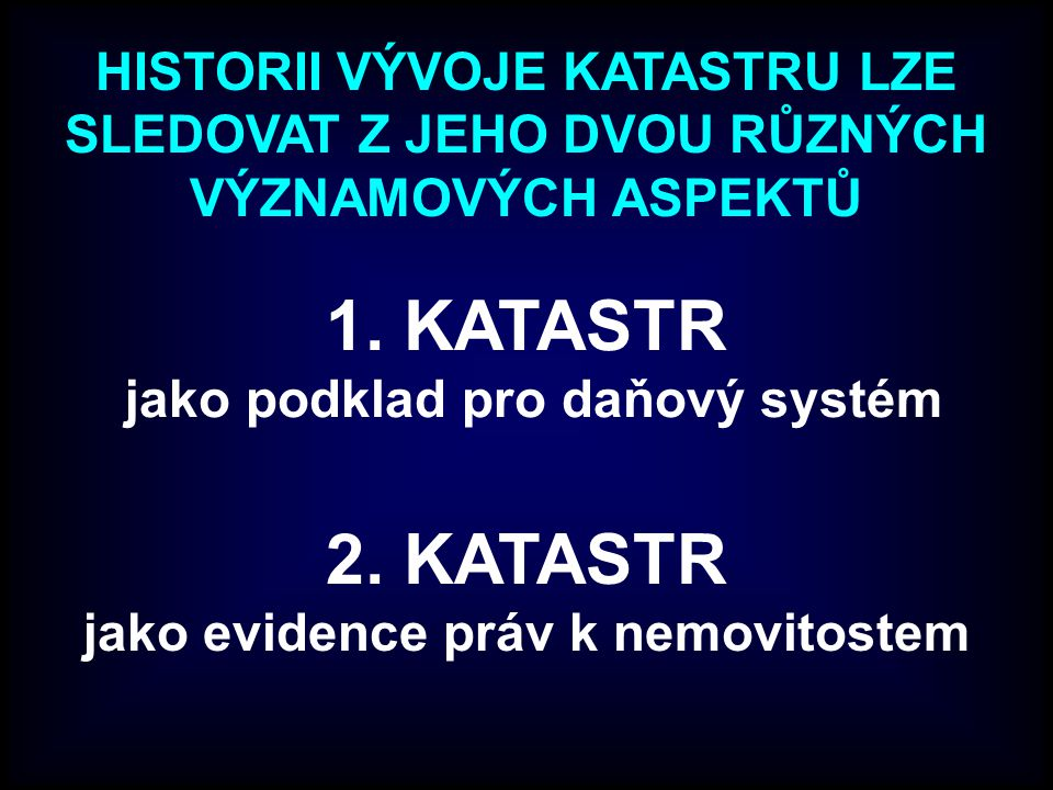 STABILNÍ KATASTR (1860 – 1883) Jednorázové doplnění stabilního katastru reambulace stabilního katastru (1869-1881) zákonem č.