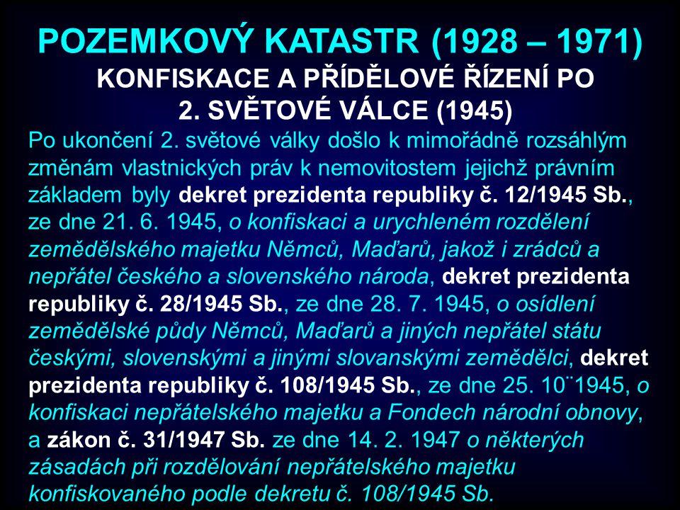 POZEMKOVÝ KATASTR (1928 – 1971) Po ukončení 2.
