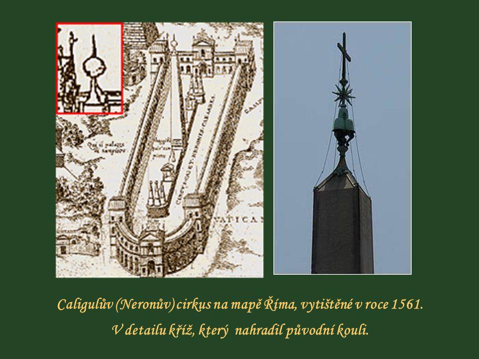 Byl to první obelisk, který byl od doby starého Říma vztyčen. Podle středověké legendy, byly do bronzové koule na vrcholu uloženy pozůstatky Julia Cae