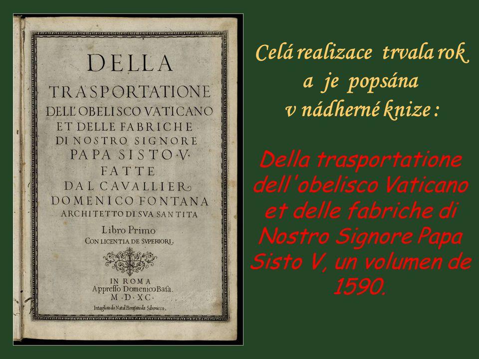 Pro provedení této změny bylo předloženo 500 různých plánů. Komise nakonec vybrala projekt architekta Domenica Fontany. Domenico Fontana