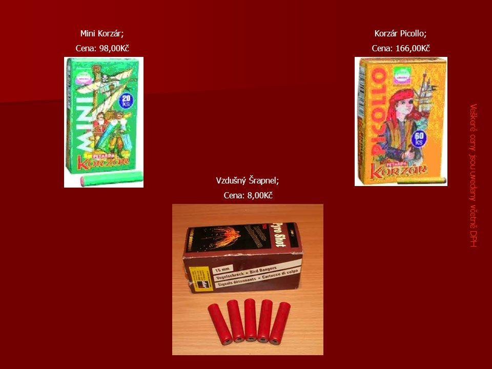 Veškeré ceny jsou uvedeny včetně DPH Vzdušný Šrapnel; Cena: 8,00Kč Korzár Picollo; Cena: 166,00Kč Mini Korzár; Cena: 98,00Kč