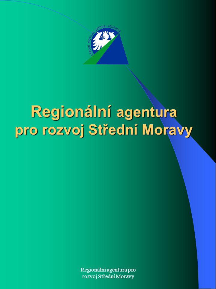 Regionální agentura pro rozvoj Střední Moravy Regionální agentura pro rozvoj Střední Moravy