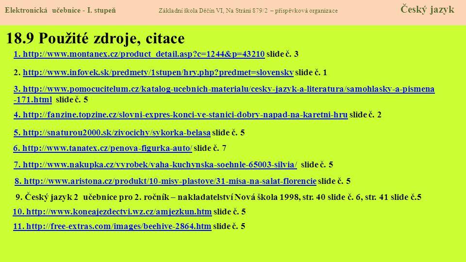 18.8 Test znalostí Správné odpovědi: 1.a 2.d 3.a 4.c Test na známku Elektronická učebnice - I.