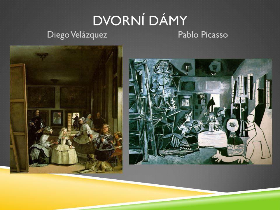 DVORNÍ DÁMY Diego Velázquez Pablo Picasso
