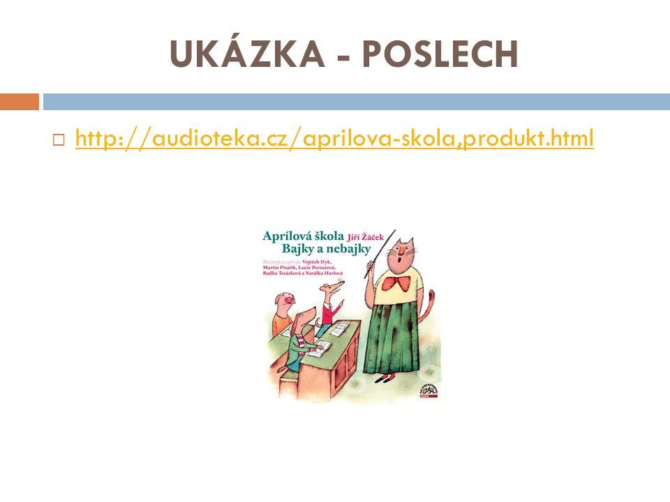UKÁZKA - POSLECH  http://audioteka.cz/aprilova-skola,produkt.html http://audioteka.cz/aprilova-skola,produkt.html
