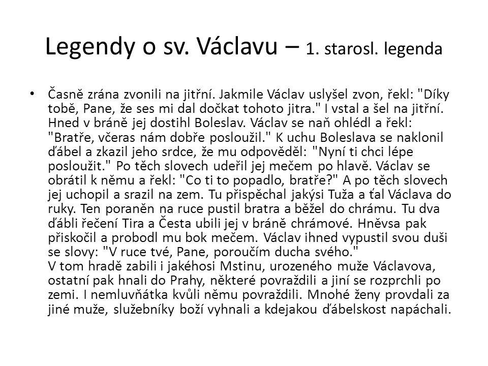 Legendy o sv.Václavu – 1. starosl. legenda Časně zrána zvonili na jitřní.