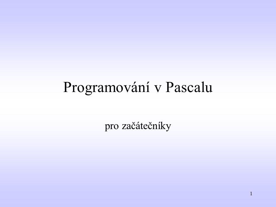 22 Jednoduchý program (* Součet dvou daných celých čísel *) program soucet; var a,b,soucet:integer; begin write( Zadej dve cisla: ); readln(a,b); soucet:=a+b; writeln( soucet je ,soucet); writeln(a, + ,b, = ,soucet); readln end.