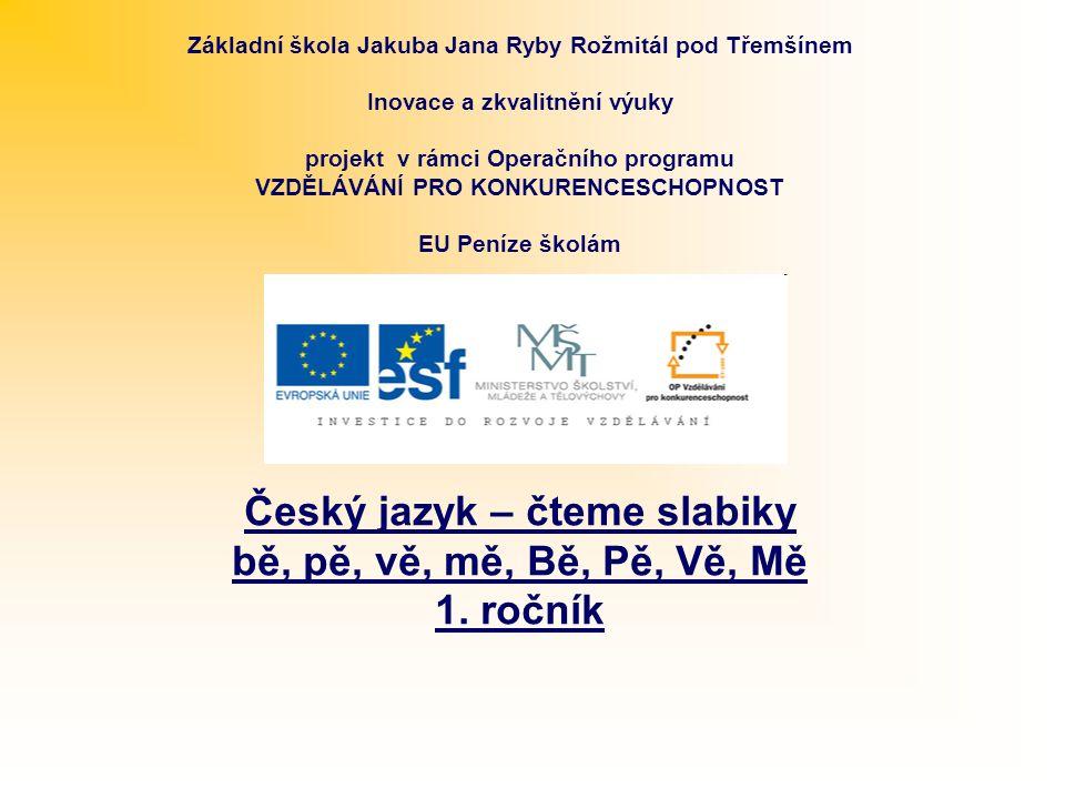Název: Český jazyk - Čteme slabiky bě, pě, vě, mě, Bě, Pě, Vě, Mě - procvičování - 1.