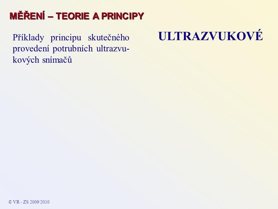 Příklady principu skutečného provedení potrubních ultrazvu- kových snímačů MĚŘENÍ – TEORIE A PRINCIPY ULTRAZVUKOVÉ © VR - ZS 2009/2010