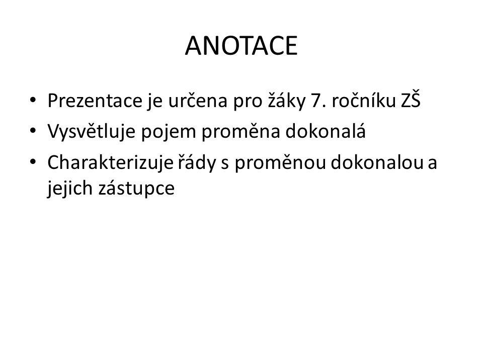 ANOTACE Prezentace je určena pro žáky 7.