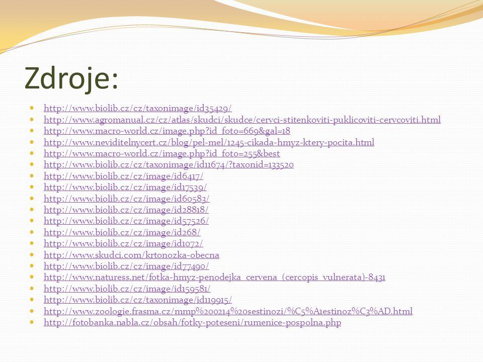 Zdroje: http://www.biolib.cz/cz/taxonimage/id35429/ http://www.agromanual.cz/cz/atlas/skudci/skudce/cervci-stitenkoviti-puklicoviti-cervcoviti.html ht