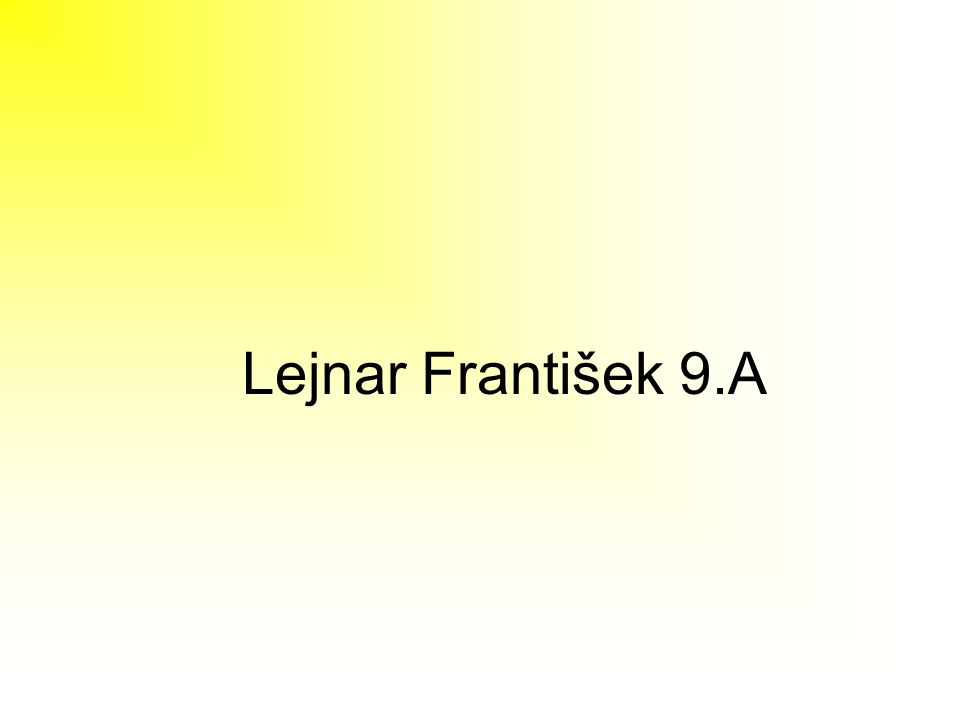 Lejnar František 9.A