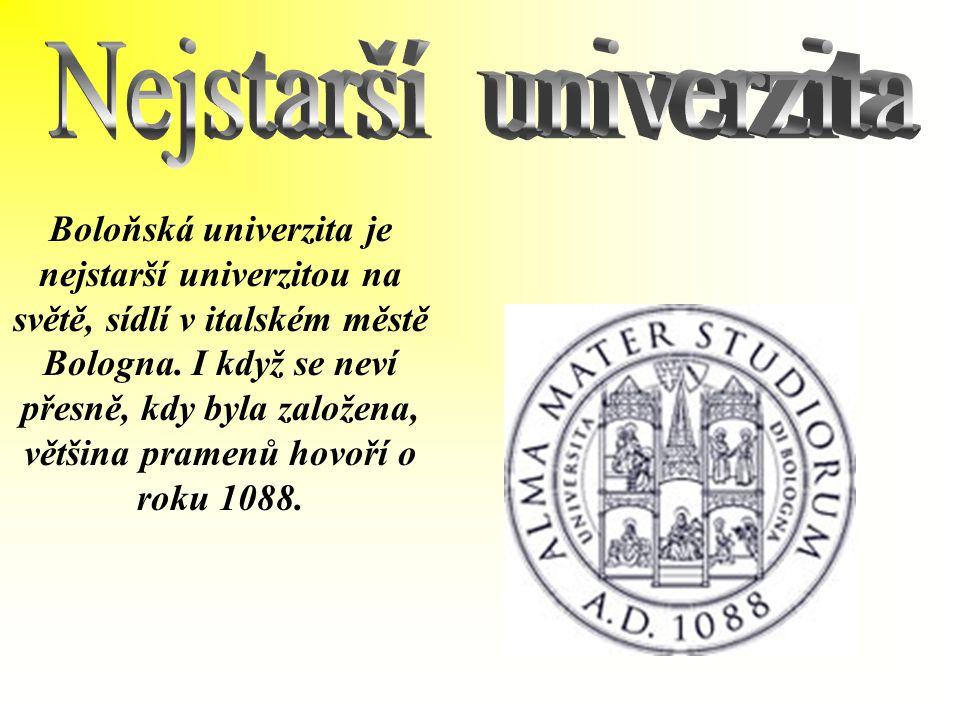 Boloňská univerzita je nejstarší univerzitou na světě, sídlí v italském městě Bologna.