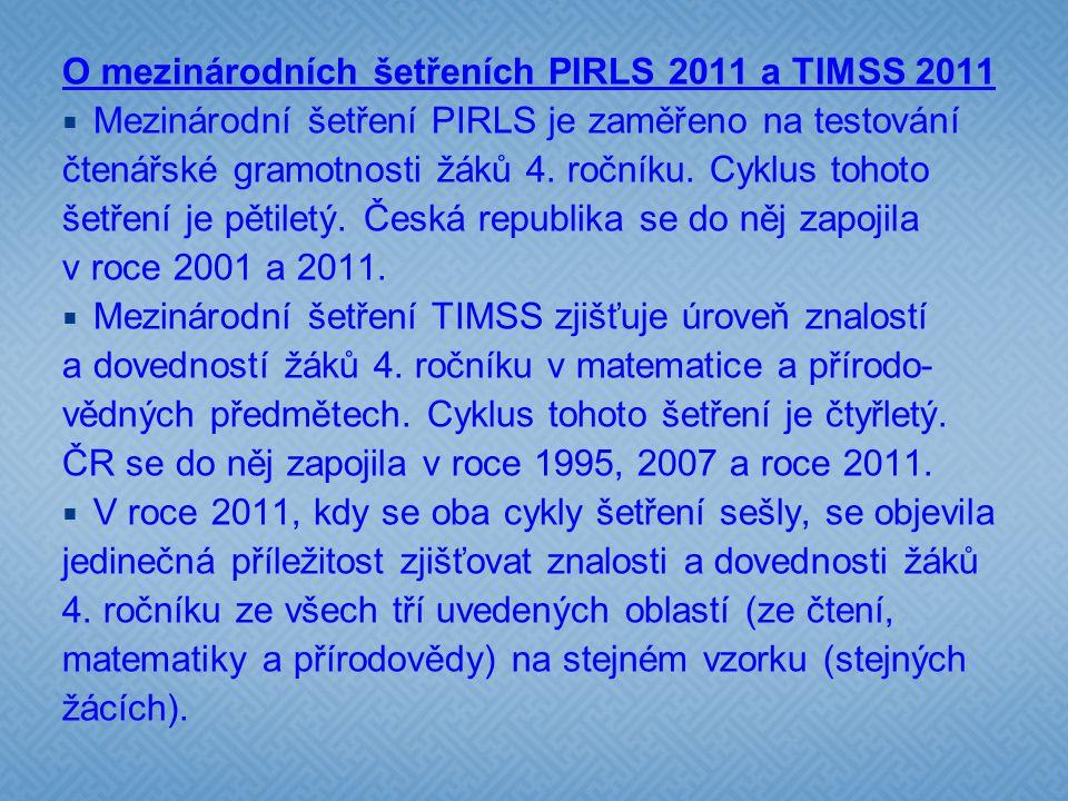 Hlavní šetření v roce 2011 Do hlavního šetření v roce 2011 se v České republice zapojilo 177 škol s téměř 5000 žáků 4.