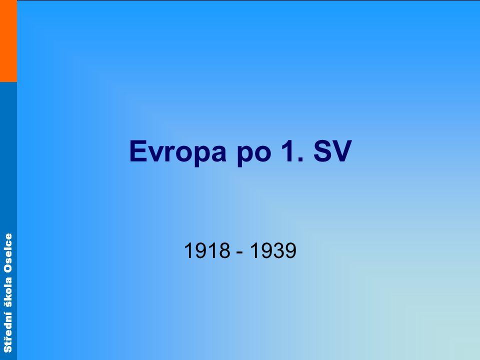 Střední škola Oselce Evropa po 1. SV 1918 - 1939