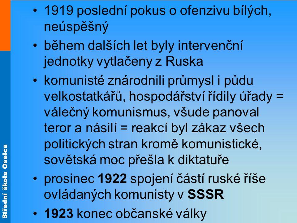 Střední škola Oselce 1919 poslední pokus o ofenzivu bílých, neúspěšný během dalších let byly intervenční jednotky vytlačeny z Ruska komunisté znárodni
