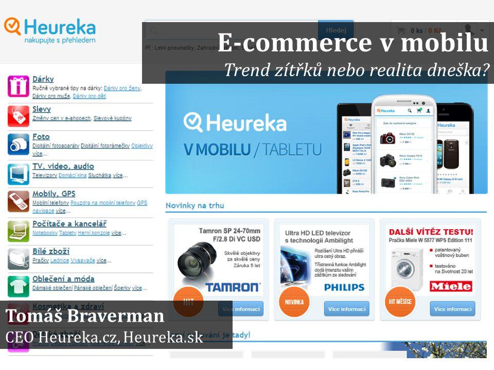 Tomáš Braverman CEO Heureka.cz, Heureka.sk E-commerce v mobilu Trend zítřků nebo realita dneška?