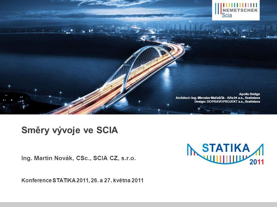 Scia - Nemetschek Postavení SCIA v holdingu Nemetschek  Výhradní dodavatel řešení pro statiku konstrukcí ve 3D na mezinárodním trhu  Spolupráce s ostatními firmami – provázanost software, snaha o komplexní řešení  Spolupráce s dalšími partnery mimo Nemetschek – např.