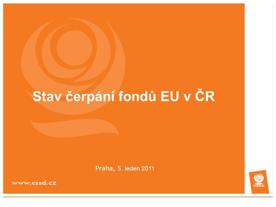 Stav čerpání fondů EU v ČR Praha, 5. leden 2011