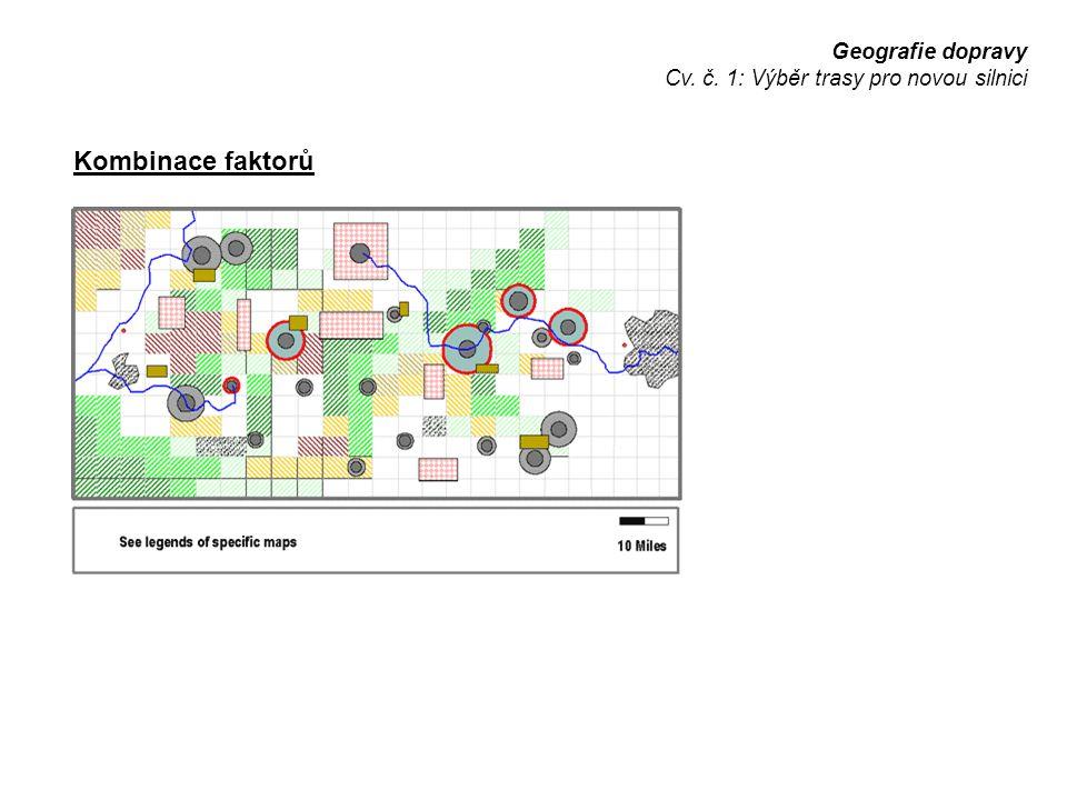 Geografie dopravy Cv. č. 1: Výběr trasy pro novou silnici Kombinace faktorů
