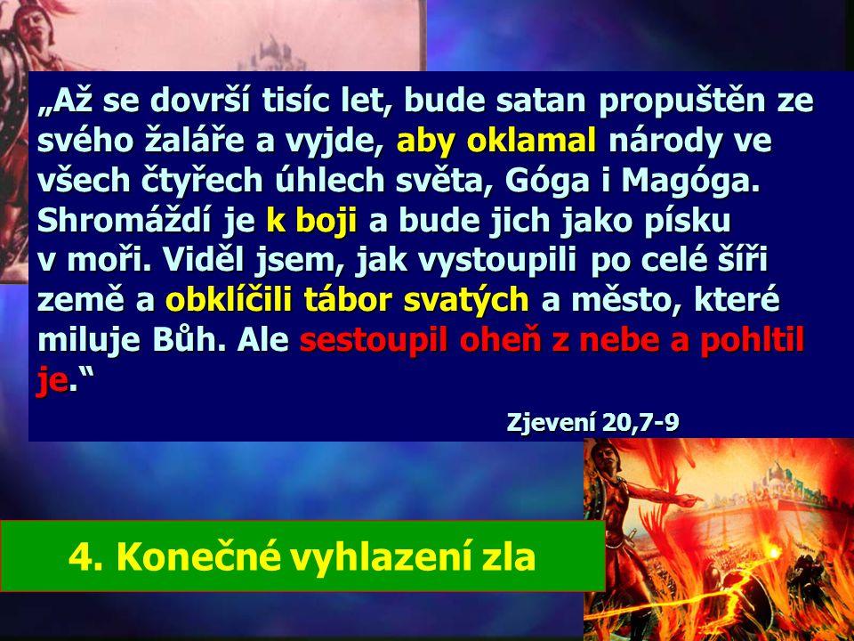 """""""A viděl jsem od Boha z nebe sestupovat svaté město, nový Jeruzalém, krásný jako nevěsta ozdobená pro svého ženicha. A slyšel jsem veliký hlas od trůn"""