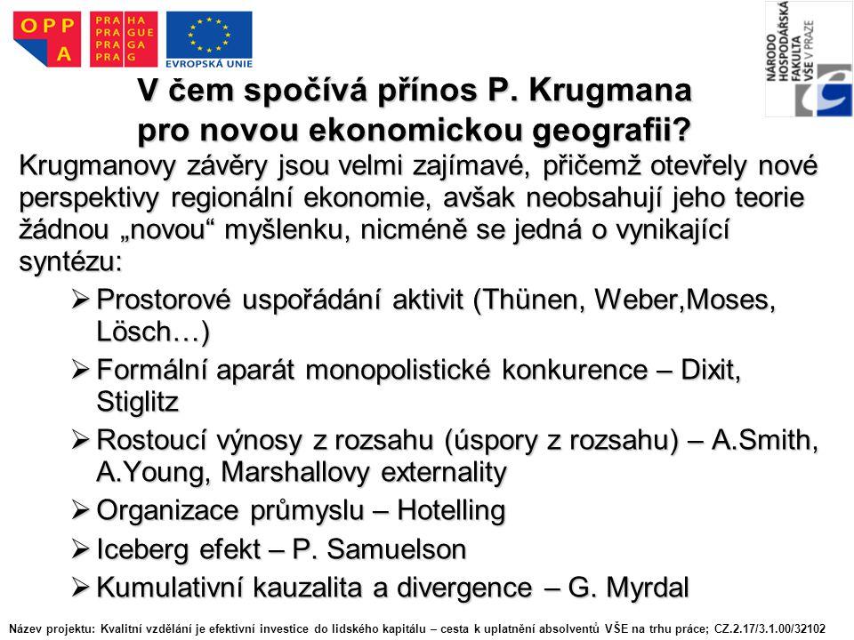 V čem spočívá přínos P. Krugmana pro novou ekonomickou geografii.