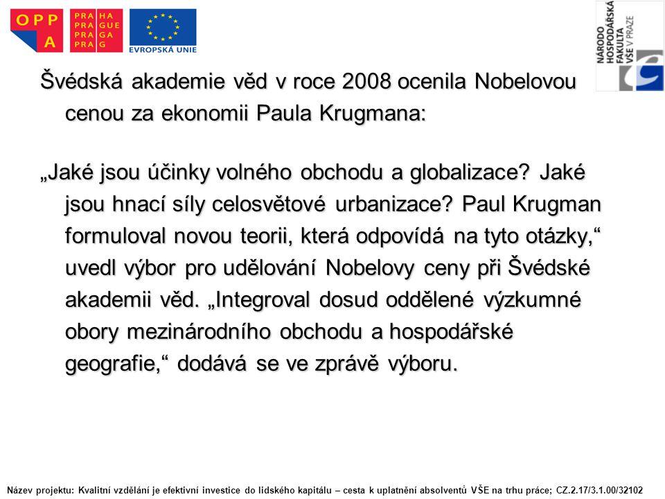 """Švédská akademie věd v roce 2008 ocenila Nobelovou cenou za ekonomii Paula Krugmana: """"Jaké jsou účinky volného obchodu a globalizace."""