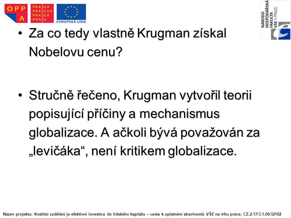 Za co tedy vlastně Krugman získal Nobelovu cenu?Za co tedy vlastně Krugman získal Nobelovu cenu.
