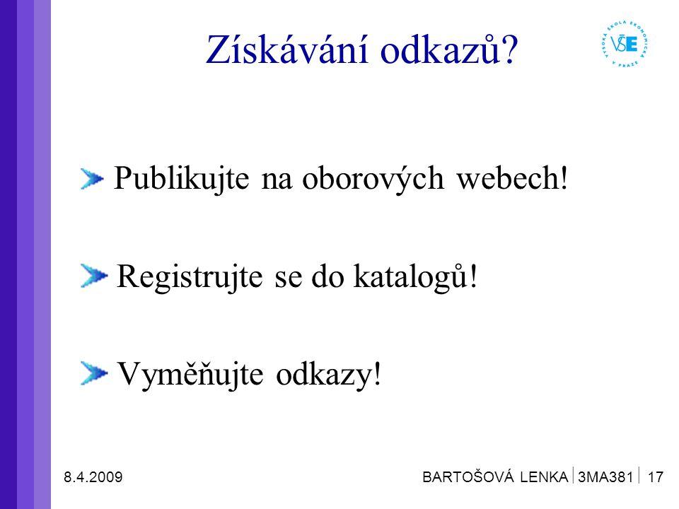 8.4.2009 BARTOŠOVÁ LENKA  3MA381  17 Získávání odkazů.