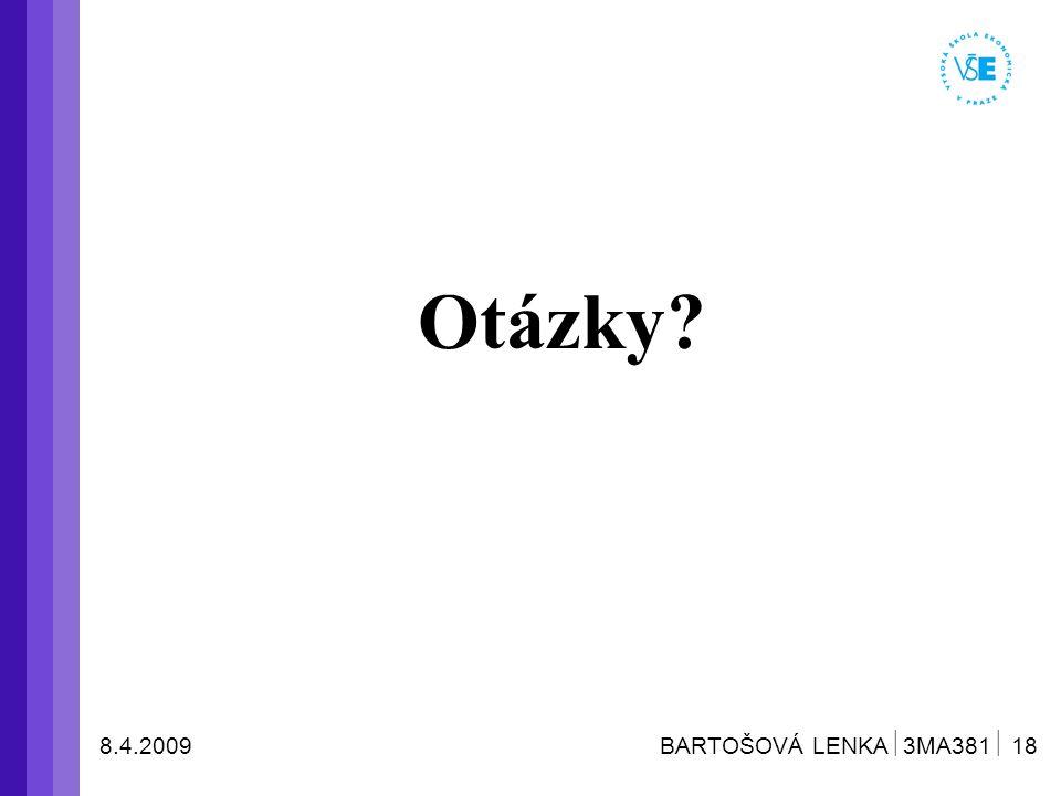 8.4.2009 BARTOŠOVÁ LENKA  3MA381  18 Otázky