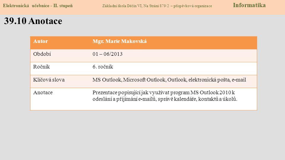 39.10 Anotace AutorMgr.Marie Makovská Období01 – 06/2013 Ročník6.