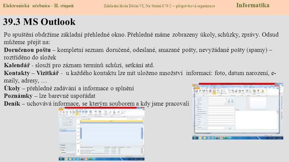 Elektronická učebnice - II. stupeň Základní škola Děčín VI, Na Stráni 879/2 – příspěvková organizace Informatika 39.3 MS Outlook Po spuštění obdržíme
