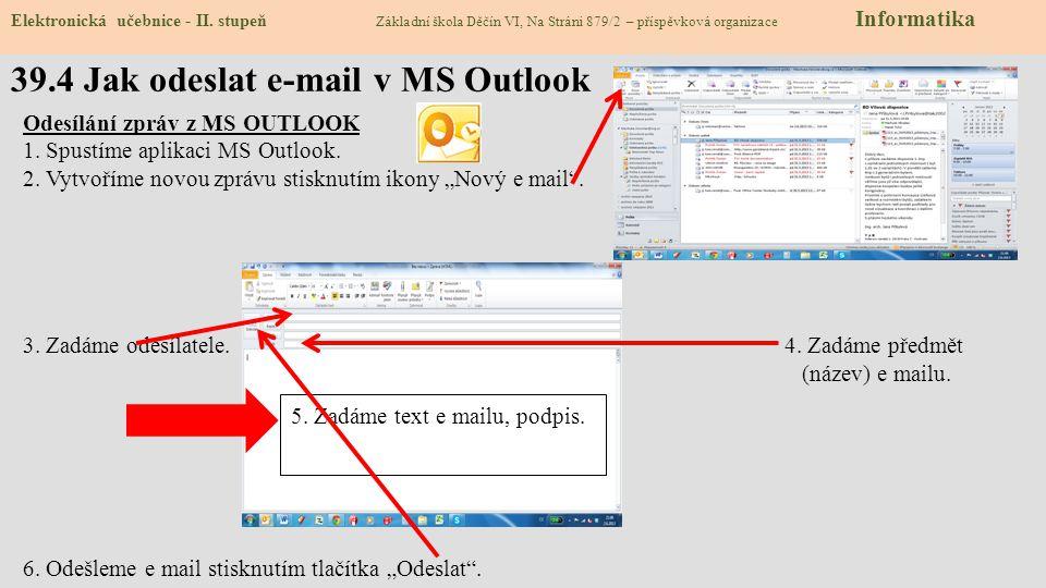 39.4 Jak odeslat e-mail v MS Outlook Elektronická učebnice - II. stupeň Základní škola Děčín VI, Na Stráni 879/2 – příspěvková organizace Informatika