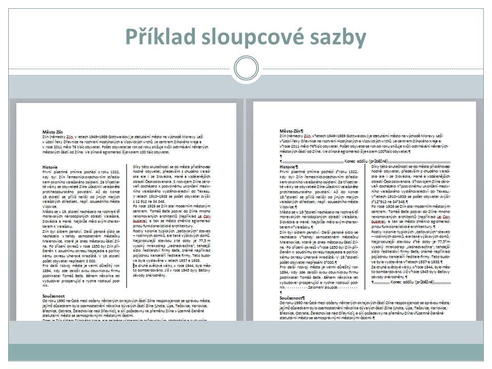Oddíly s odstránkováním Příklady použití  První stránka v dokumentu má jiný vzhled než ostatní stránky, např.