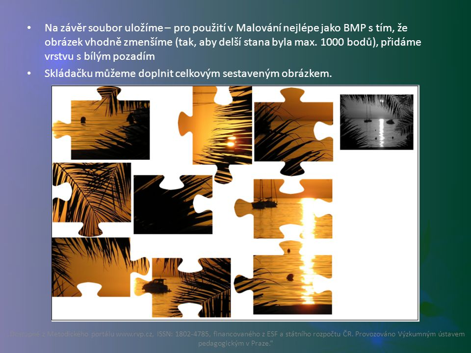 Na závěr soubor uložíme – pro použití v Malování nejlépe jako BMP s tím, že obrázek vhodně zmenšíme (tak, aby delší stana byla max.