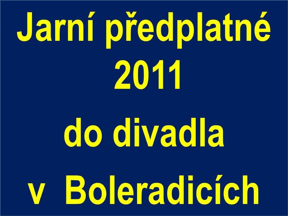 Jarní předplatné 2011 do divadla v Boleradicích