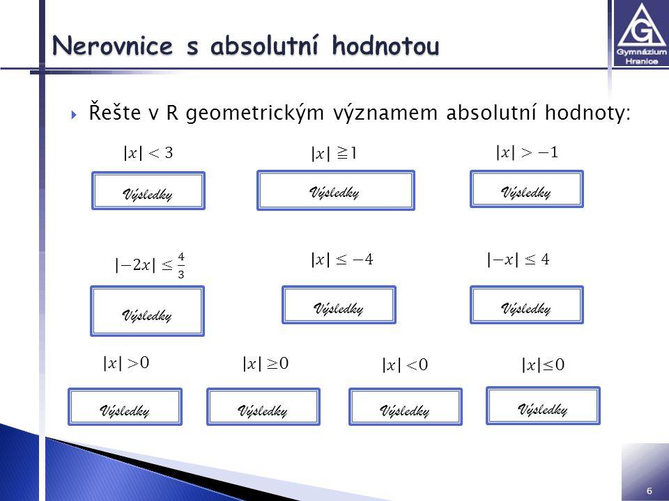 6  Řešte v R geometrickým významem absolutní hodnoty: Výsledky
