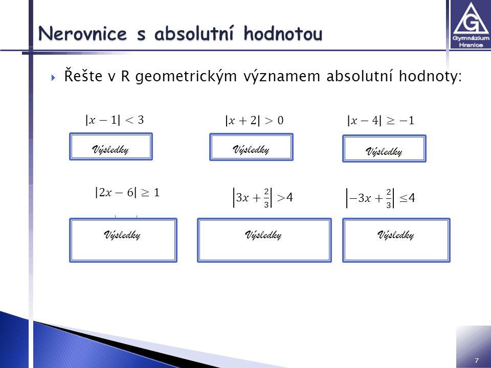  Řešte v R geometrickým významem absolutní hodnoty: 7 Výsledky